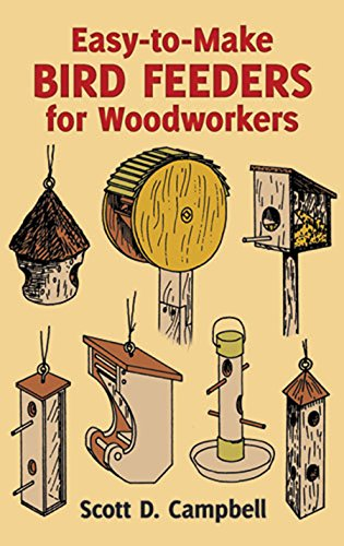 Easy-to-Make Bird Feeders for Woodworkers (Dover Woodworking) ()