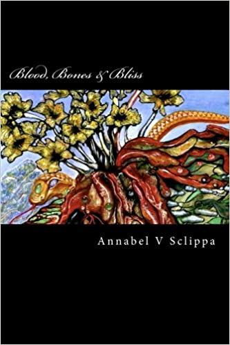 """Blood, Bones & Bliss: Transformational Slam Poetry On Love"" - por Annabel V Sclippa EPUB DJVU"