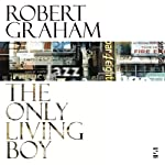 The Only Living Boy | Robert Graham