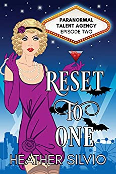 Reset to One (Paranormal Talent Agency Book 2) by [Silvio, Heather]