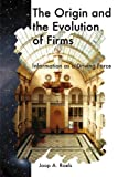 The Origin and the Evolution of Firms : Information As a Driving Force, , 1607509563