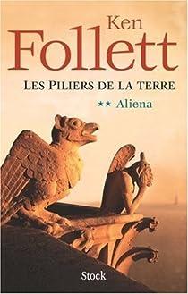 Les Piliers de la Terre, Tome 2 : Aliena par Follett