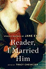 Reader, I Married Him: Stories Inspired by Jane Eyre Paperback