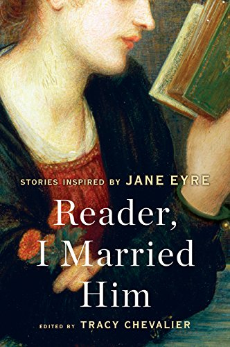 (Reader, I Married Him: Stories Inspired by Jane Eyre)