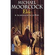 Elric - Tome 6: La revanche de la rose