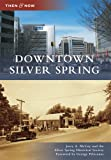 Downtown Silver Spring, Jerry A. McCoy and Silver Spring Historical Society, 0738586315