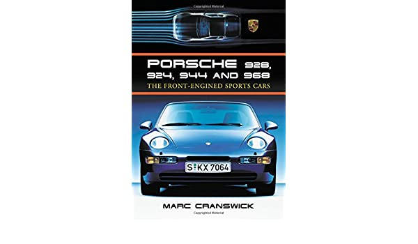 Porsche 928, 924, 944 and 968: The Front-Engined Sports Cars: Amazon.es: Marc Cranswick: Libros en idiomas extranjeros
