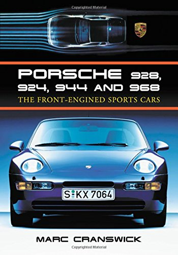 Porsche 928, 924, 944, and 968: The Front-engined Sports Car