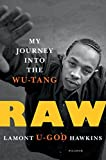#7: Raw: My Journey into the Wu-Tang