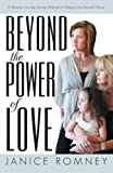Beyond the Power of Love, Janice Romney, 1475959273
