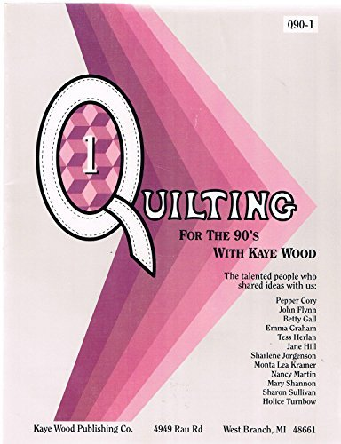 Quilting for the Nineties Book #1 by Kaye Wood (1991-06-02)