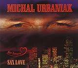 Sax Love by MICHAL URBANIAK (2011-05-10)