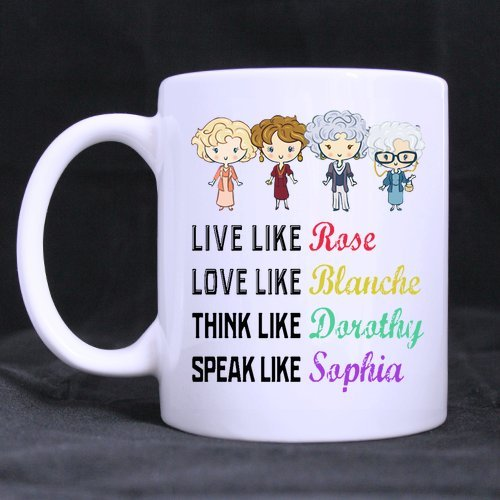 Funny Funny Grandma Gift - Live Like Rose, Love Like Blanch?Coffee?Mug?or?Tea?Cup Ceramic?Material?Mugs White?11OZ Inspirational gifts for friends?