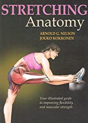 (Stretching Anatomy: Your Illustrated Guide to Improving Flexibility and Muscular Strength) By Nelson, Arnold (Author) paperback on (11 , 2006)