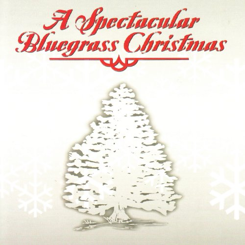 a spectacular bluegrass christmas by various artists on amazon music amazoncom - Bluegrass Christmas Music
