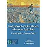 Land, Labour, and Capital Markets in European Agriculture: Diversity under a Common Policy