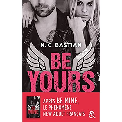 Be Yours : la suite de Be Mine, le phénomène New Adult français (&H) (French Edition)