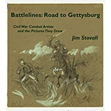 Battlelines: Road to Gettysburg: Civil War Combat Artists and the Pictures They Drew