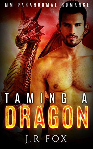 Romance: Taming a Dragon (MM Gay Mpreg Romance) (Dragon Shifter Paranormal Short Stories)