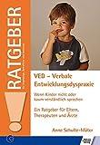 VED - Verbale Entwicklungsdyspraxie: Wenn Kinder nicht oder kaum verständlich sprechen (Ratgeber für Angehörige, Betroffene und Fachleute)