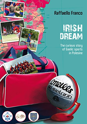 Irish Dream: The curious story of Gaelic sports in Polesine