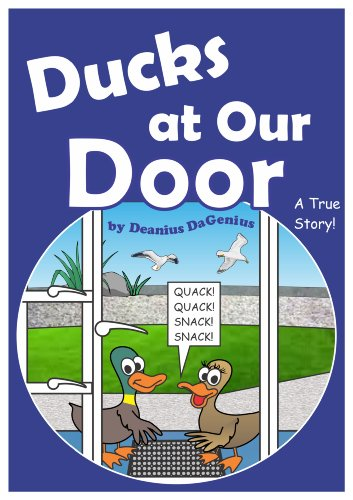 Ducks At Our Door - A True Story