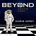 Beyond: Our Future in Space Audiobook by Chris Impey Narrated by Julie McKay