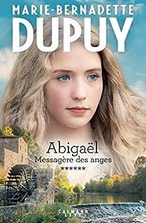 Abigaël : messagère des anges 06, Dupuy, Marie-Bernadette
