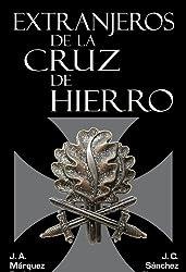 Extranjeros de la Cruz de Hierro (Caballeros de la Cruz de hierro nº 4) (Spanish Edition)