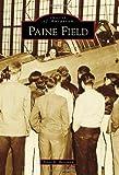 Paine Field, Steve K. Bertrand, 1467131423