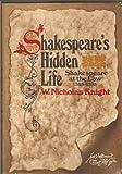 Shakespeare's Hidden Life, W. Nicholas Knight, 0884050033