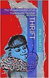 Thrift: The Misadventures of an Inadequate Teacher (English Edition)