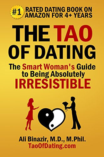The tao of dating the smart womans guide to being absolutely the tao of dating the smart womans guide to being absolutely irresistible by binazir fandeluxe Images