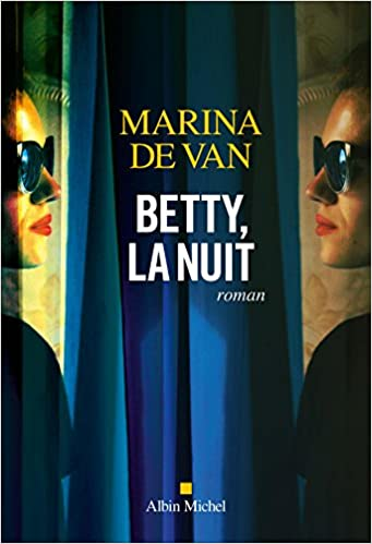 Marina De Van - Betty, la nuit