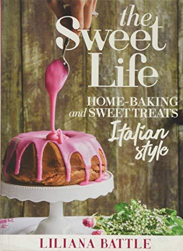 (The Sweet Life: Italian Style Home Baking Italian Style)