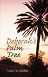 Deborah's Palm Tree, Ethel McMilin, 1449035094