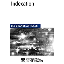 Indexation: Les Grands Articles d'Universalis (French Edition)