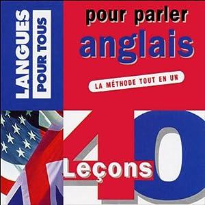 40 leçons pour parler anglais | Livre audio Auteur(s) : Jean-Pierre Berman, Michel Marcheteau, Michel Savio Narrateur(s) : Jean-Pierre Berman, Michel Marcheteau, Michel Savio