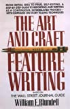 The Art and Craft of Feature Writing, William E. Blundell, 0452261589