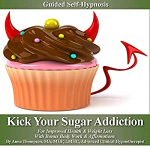 Kick Your Sugar Addiction Self Hypnosis Speech