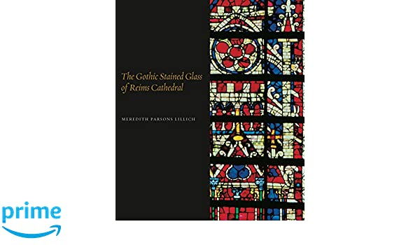 The Gothic Stained Glass of Reims Cathedral: Amazon.es ...