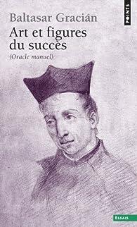 Art et figures du succès : (Oracle manuel) par Baltasar Gracian