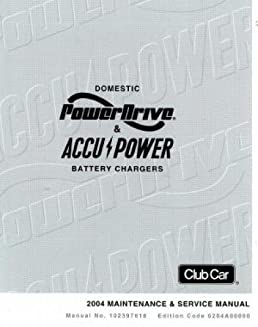 102397616 2004 club car domestic power drive and accupower battery rh amazon com Stanley Charger Manuals power drive battery charger manual