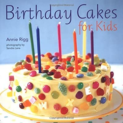 Incredible Birthday Cakes For Kids By Annie Rigg 2012 03 01 Amazon Com Books Funny Birthday Cards Online Aboleapandamsfinfo