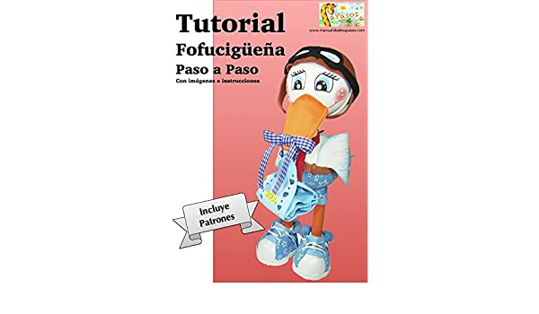 Amazon.com: Tutorial Paso a Paso de Fofucha Cigüeña o Fofucigüeña (Spanish Edition) eBook: Manualidades aPasos: Kindle Store