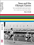 Jews and the Olympic Games: The Clash Between Sport and Politics, Paul Taylor, 1903900883