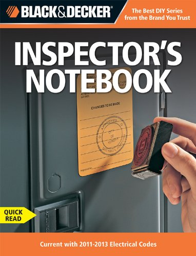 2013 Notebook (Black & Decker Inspector's Notebook: Current with 2011-2013 Electrical Codes)