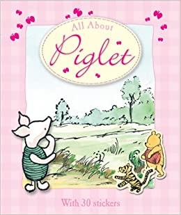 All About Piglet Winnie The Pooh All About Amazon Co Uk Grey Andrew Milne A A 9780603563591 Books