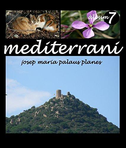 Descargar Libro Mediterrani [7] [cat] Josep Maria Palaus Planes