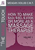 img - for More of the Magic Touch: How To Make $60, $80, $100k or More as a Massage Therapist book / textbook / text book